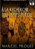 À la recherche du temps perdu (complète) - Format Kindle - 1,99 €