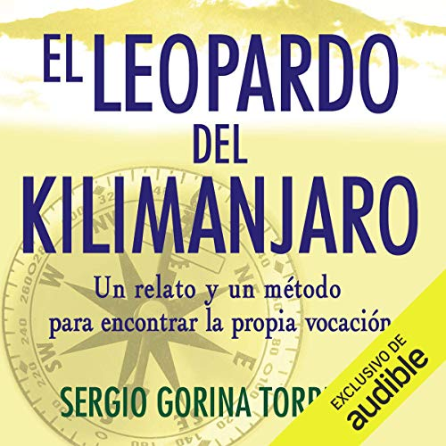 El leopardo del Kilimanjaro                   By:                                                                                                                                 Sergio Gorina                               Narrated by:                                                                                                                                 Ricardo Herranz                      Length: 6 hrs     1 rating     Overall 4.0