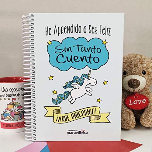 La Mente es Maravillosa - Cuaderno A5 (He aprendido a ser feliz sin tanto cuento ¡Arre unicornio!) Regalo para amiga con dibujos (Diseño Unicornio)