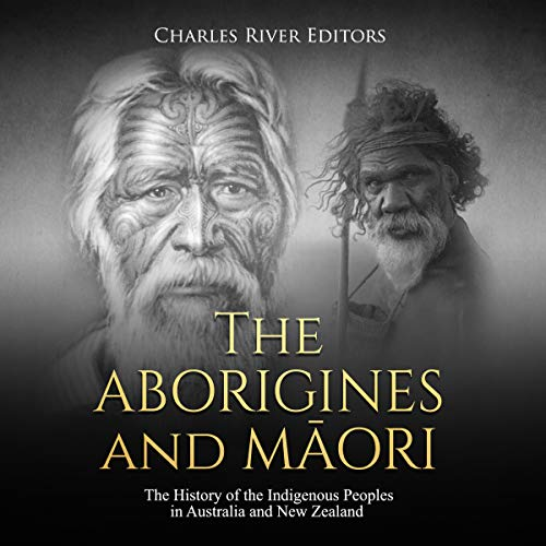 Couverture de The Aborigines and Maori: The History of the Indigenous Peoples in Australia and New Zealand