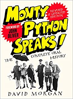 David Morgan - Monty Python Speaks!: Revised & Updated Edition - The Complete Oral History