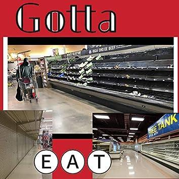 Gotta Eat