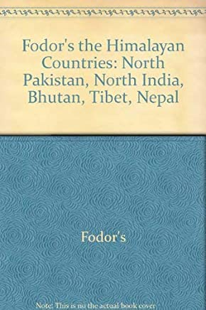 Fodor's the Himalayan Countries: Bhutan, Nepal, North India, North Pakistan, Tibet