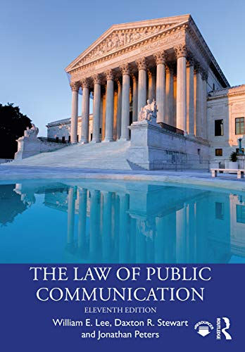 Compare Textbook Prices for The Law of Public Communication 11 Edition ISBN 9780367476793 by Lee, William E.,Stewart, Daxton,Peters, Jonathan