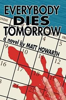 Everybody Dies Tomorrow