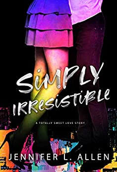 Simply Irresistible: A Totally Sweet Love Story by [Jennifer L. Allen]