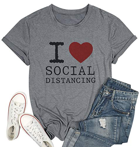 I Love Social Distancing T Shirt Women Quarantine Shirt Heart Graphic Funny Letter Print Casual Top Tees Gray