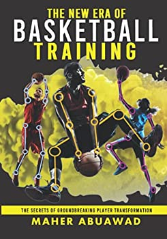 The New Era of Basketball Training  The Secrets of Groundbreaking Player Transformation