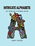 Intricate Alphabets: An Intricate Coloring Book