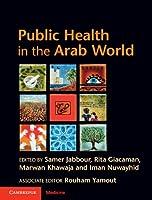 Public Health in the Arab World (Cambridge Medicine (Hardcover))