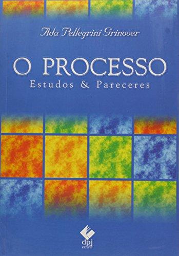 PROCESSO, O: ESTUDOS PARECERES