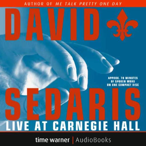 David Sedaris Live at Carnegie Hall audiobook cover art
