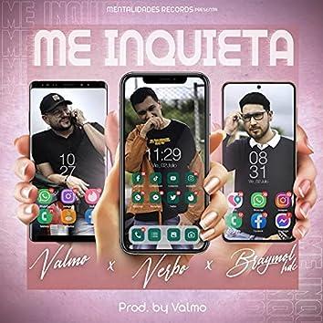 Me inquieta (feat. Verbo & Braymol hdc)