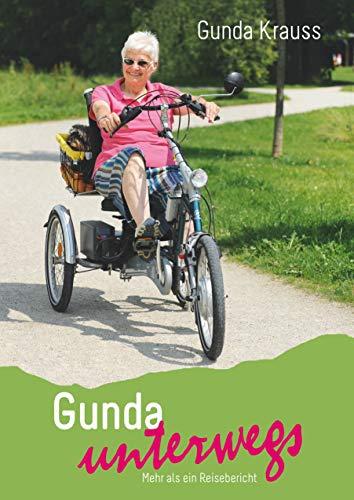 Gunda unterwegs: Mit Dreirad und Dackel durch Deutschland Mehr als ein Reisebericht