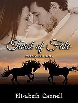 Twist of Fate: Carmichael Saga by [Elisabeth Cannell]