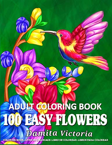 100 Easy Flowers Adult Coloring Book: Beautiful Flowers Coloring Pages with Large Print for Adult Relaxation   Perfect Coloring Book for Seniors