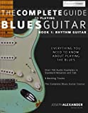 The Complete Guide to Playing Blues Guitar: Book One - Rhythm: Volume 1 (Play Blues Guitar)