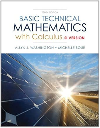 Basic Technical Mathematics with Calculus, SI Version Plus MyMathLab with Pearson eText -- Access Card Package (10th Edition) by Allyn J. Washington (June 06,2014)