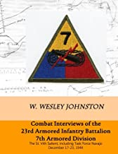 Combat Interviews of the 23rd Armored Infantry Battalion, 7th Armored Division: The St. Vith Salient, including Task Force Navajo, December 17-23, 1944