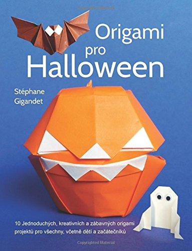 Origami pro Halloween: 10 Jednoduchych, kreativnich a zabavnych origami projektu pro vsechny, vcetne deti a zacatecniku
