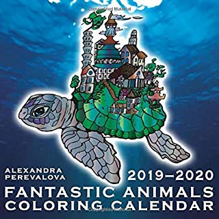 Fantastic Animals Coloring Calendar: Wall Calendar with Unusual and Psychedelic Animals for Kids and Adults – Elephant, Rabbit, Turtle, Deer, ... Dragonfly (2019-2020 Wall Calendars Series)