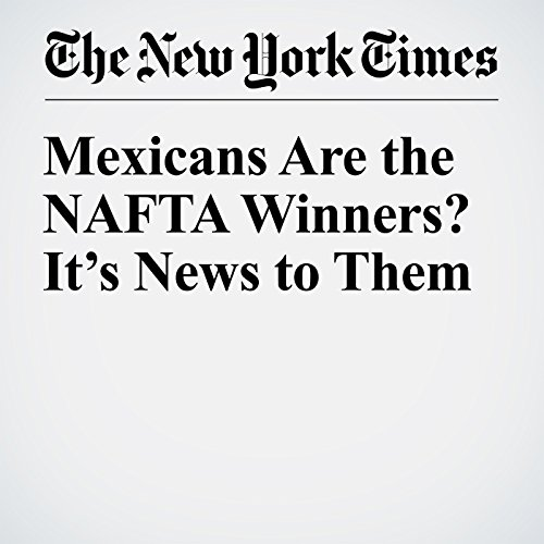 Mexicans Are the NAFTA Winners? It's News to Them copertina