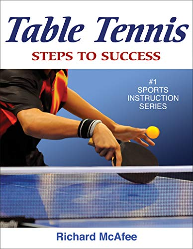 Compare Textbook Prices for Table Tennis: Steps to Success STS Steps to Success Activity First Edition ISBN 9780736077316 by McAfee, Richard