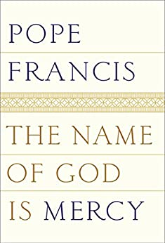 The Name of God Is Mercy by [Pope Francis, Oonagh Stransky]