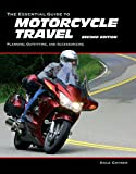 The Essential Guide to Motorcycle Travel, 2nd Edition (Essential Guide Series)