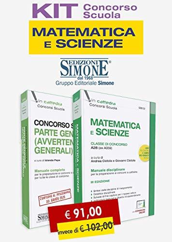 Kit concorso scuola matematica e scienze. Classe di concorso A28 (ex A059): Manuale disciplinare-Avvertenze generali. Con aggiornamento online