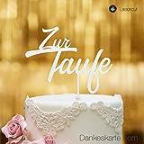 Dankeskarte.com Cake Topper Zur Taufe Zweizeilig - für die Tauftorte - Weiss - XL - Tortenaufsatz,...
