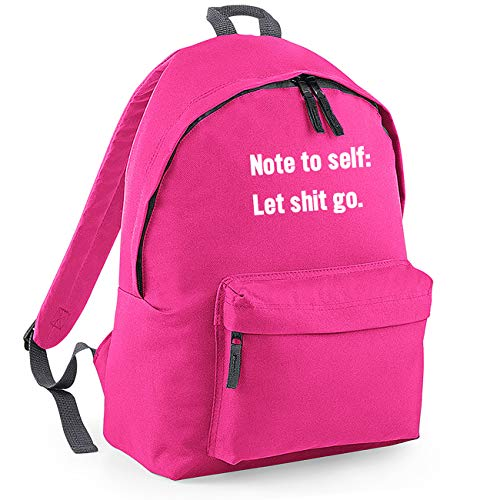 Note to Self: Let Sh*t Go Funny Backpack Rucksack Dimensions: 31 x 42 x 21 cm Capacity: 18 litres Ruck Sack-Small-Pink