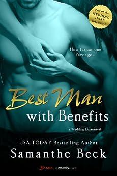 Best Man with Benefits (Wedding Dare series Book 4) by [Samanthe Beck]