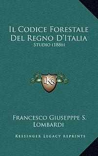 Il Codice Forestale del Regno D'Italia: Studio (1886)