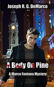 A Body on Pine: A Marco Fontana Mystery (Marco Fontana Mysteries Book 2) by [Joseph R. G. DeMarco]
