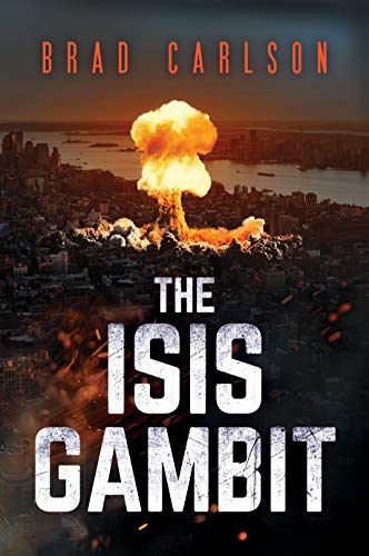 The ISIS Gambit by Carlson, Brad