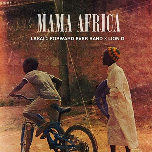 Lion D, Lasai & Forward Ever Band