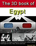 The 3D Book of Egypt. Anaglyph 3D images of Egyptian architecture, culture, nature and landscapes in Cairo, Taba, Aswan and more. (3D books 56)