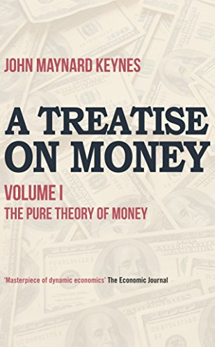 A Treatise on Money: The Pure Theory of Money (English Edition)