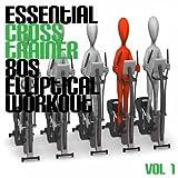 Essential Cross Trainer 80's Elliptical, Vol. 1