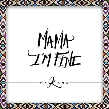 Mama Im Fine