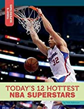 Today's 12 Hottest NBA Superstars (Today's Superstars)