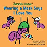 Wearing a Mask Says I Love You (Critter Fitter Book 3) (English Edition)