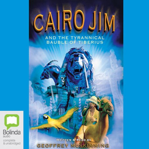 Cairo Jim and the Tyrannical Bauble of Tiberius audiobook cover art