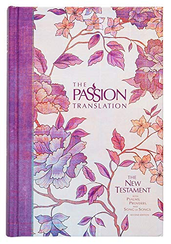The Passion Translation New Testament, Peony (2nd Edition, Hardcover) – In-Depth Bible with Psalms, Proverbs, and Song of Songs, Makes a Great Gift for Confirmation, Holidays, and More