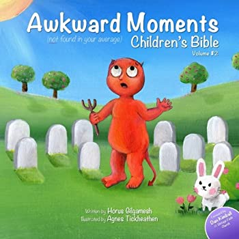 Awkward Moments  Not Found In Your Average  Children s Bible - Vol 2  Don t blame us - it s in the Bible!