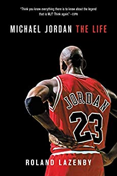 Michael Jordan: The Life by [Roland Lazenby]