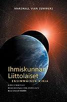 IHMISKUNNAN LIITTOLAISET, ENSIMMAeINEN KIRJA (The Allies of Humanity, Book One - Finnish Edition)