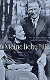 Meine liebe Li!: Der Briefwechsel 1937 - 1946 (German Edition)