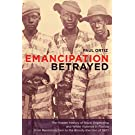 Emancipation Betrayed: The Hidden History of Black Organizing and White Violence in Florida from Reconstruction to the Bloody Election of 1920 (Volume 16)